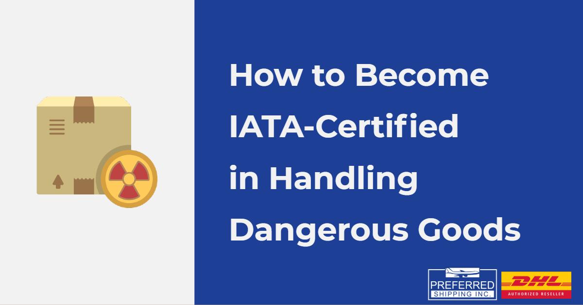 How to Become IATA-Certified in Handling Dangerous Goods